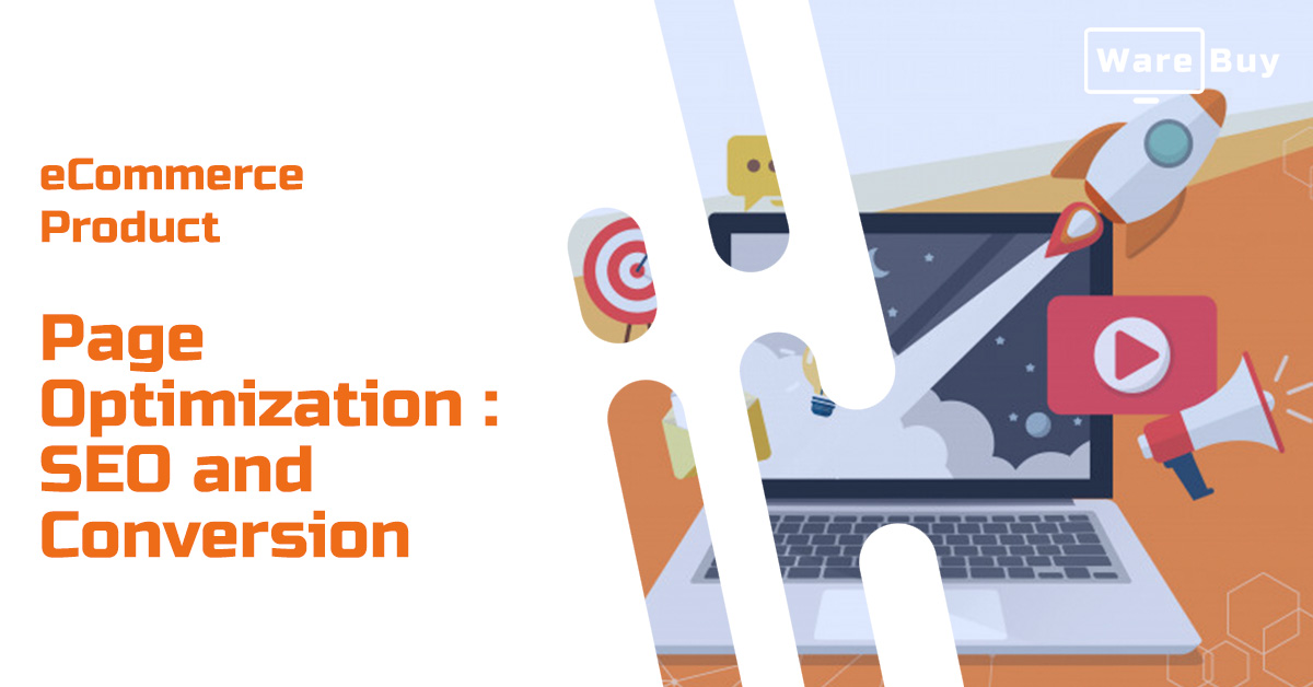 Ecommerce Product Page Optimization: SEO and Conversion