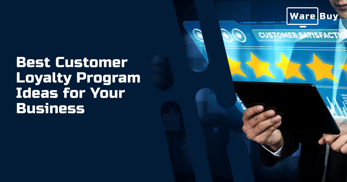 A Few Best Customer Loyalty Program Ideas for your Business